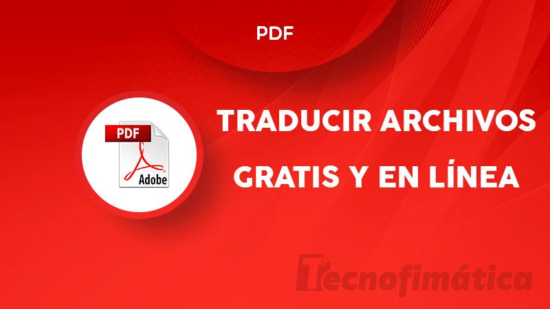Cómo Traducir Archivos Pdf Del Inglés O Español Gratis